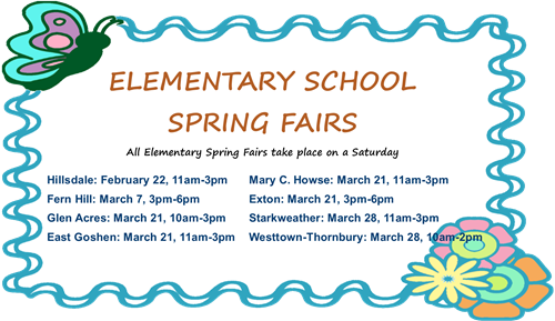 Elem School Fairs- HD: 2/22, 11am-3pm; FH: 3/7, 3pm-6pm; GA: 3/21, 10am-3pm; EG 3/21 11-3; MCH 3/21 11-3; EX 3/2 3-6pm; SS 3/